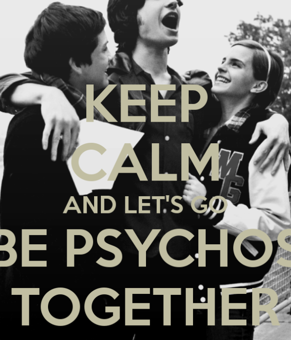 keep-calm-and-lets-go-be-psychos-together-1