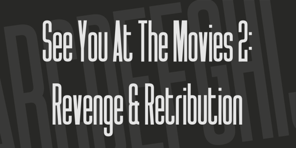 see-you-at-the-movies-2-revenge-retribution-font-2-big
