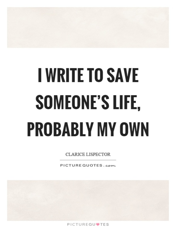 i-write-to-save-someones-life-probably-my-own-quote-1